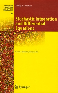 Philip Protter - Stochastic Integration and Differential Equations.