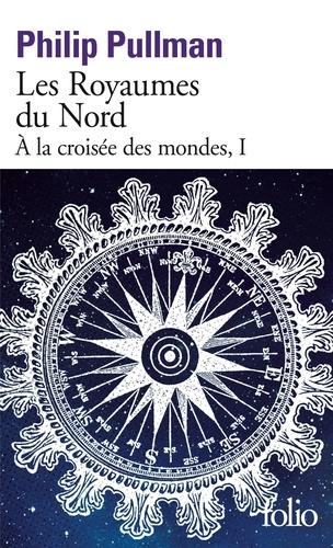 A la croisée des mondes Tome 1 Les Royaumes du Nord