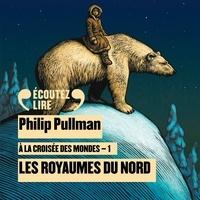 Philip Pullman - A la croisée des mondes Tome 1 : Les royaumes du Nord - 2 CD mp3.