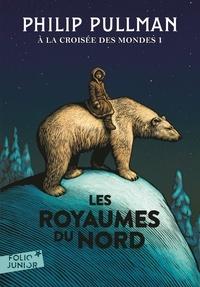 Philip Pullman - A la croisée des mondes Tome 1 : Les royaumes du Nord.