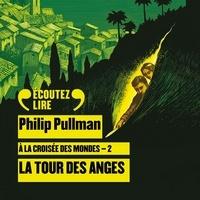 Philip Pullman et François-Eric Gendron - À la croisée des mondes (Tome 2) - La tour des Anges.