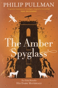 Philip Pullman - His Dark Materials Tome 3 : The Amber Spyglass.