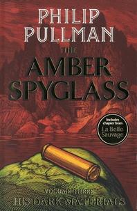 Philip Pullman - His Dark Materials Tome 3 : The Amber Spyglass.