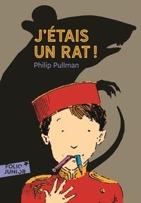 Philip Pullman - J'étais un rat !.