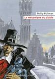 Philip Pullman - La mécanique du diable.