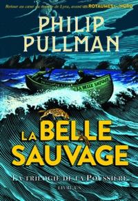 Philip Pullman - La trilogie de la poussière Tome 1 : La Belle Sauvage.