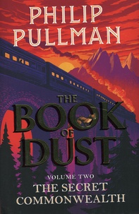 Philip Pullman - The Book of Dust Tome 2 : The Secret Commonwealth.