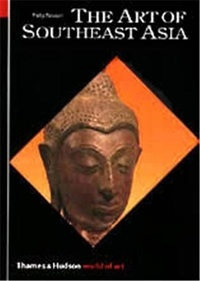 Philip Rawson - The Art of Southeast Asia - Edition en langue anglaise.