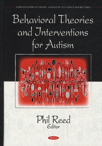 Philip Reed - Behavioral Theories and Interventions for Autism.