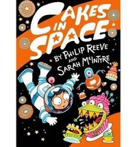 Philip Reeve et Sarah McIntyre - Cakes in Space.