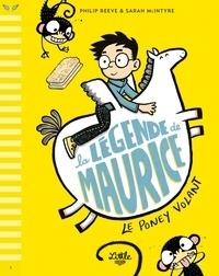 Philip Reeve et Sarah McIntyre - La légende de Maurice.