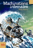Philip Reeve - Machinations infernales.