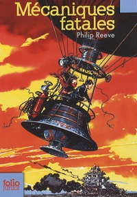 Philip Reeve - Mécaniques fatales.
