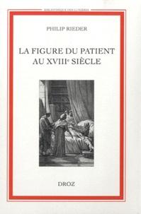 Philip Rieder - La figure du patient au XVIIIe siècle.