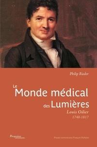 Philip Rieder - Le monde médical des Lumières - Louis Odier (1748-1817).