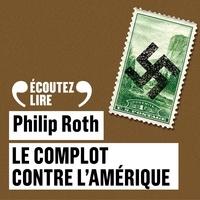 Philip Roth - Le complot contre l'Amérique.