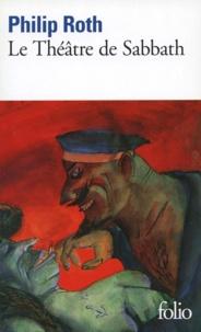 Téléchargement des manuels en français Le théâtre de Sabbath 9782072468056 par Philip Roth en francais PDB MOBI