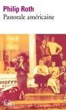 Philip Roth - Pastorale américaine.
