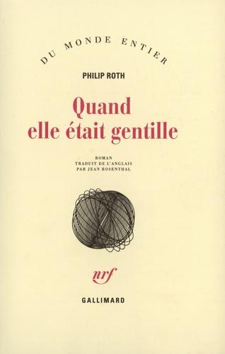 Philip Roth - Quand elle était gentille.