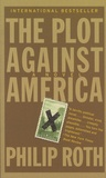 Philip Roth - The Plot Against America.