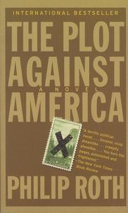 Philip Roth - The Plot Against America.
