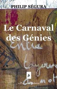 Philip Ségura - Le carnaval des génies.