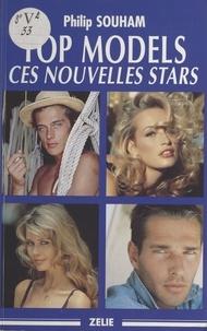 Philip Souham - Les top models, ces nouvelles stars.
