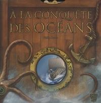 Philip Steele et Richard Gorski - A la conquête des océans.