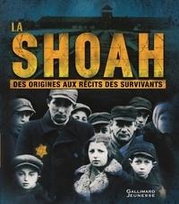 Philip Steele - La Shoah - Des origines aux récits des survivants.