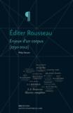 Philip Stewart - Editer Rousseau - Enjeux d'un corpus (1750-2012).
