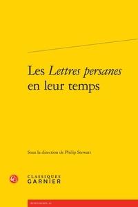 Philip Stewart - Les Lettres Persanes en leur temps.