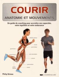 Philip Striano - Courir - Anatomie et mouvements.