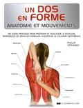 Philip Striano - Un dos en forme - Un guide pratique pour prévenir et soulager la douleur, renforcer les muscles dorsaux, assouplir la colonne vertébrale.