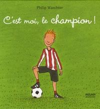 Philip Waechter - C'est moi, le champion !.
