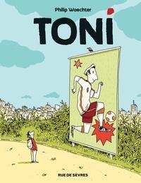 Philip Waechter - Toni Tome 1 : .