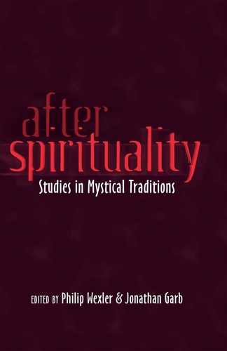 Philip Wexler et Jonathan Garb - After Spirituality - Studies in Mystical Traditions.