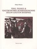 Philip Whalen - Vins, vignes & gastronomie bourguignonne selon Gaston Roupnel.