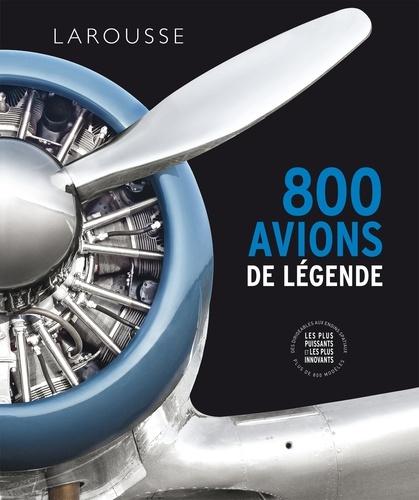Philip Whiteman - 800 avions de légende.