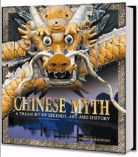 Philip Wilkinson - Mythes chinois - Légendes, art et histoire.