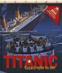 Philip Wilkinson - Titanic - Catastrophe en mer.