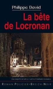 Philipe David - La bête de Locronan.