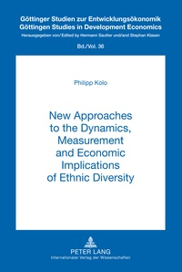 Philipp Kolo - New Approaches to the Dynamics, Measurement and Economic Implications of Ethnic Diversity.