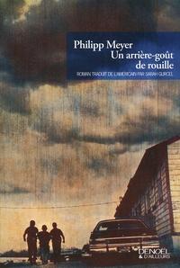 Philipp Meyer - Un arrière-goût de rouille.