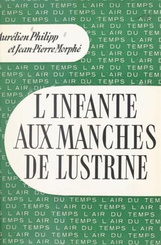 L'INFANTE AUX MANCHES DE LUSTRINE. Introduction