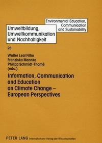 Philipp Schmidt-thomé et Walter Leal filho - Information, Communication and Education on Climate Change – European Perspectives.