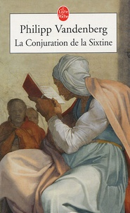 Philipp Vanderberg - La conjuration de la Sixtine.