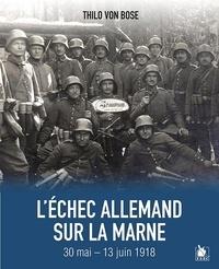 Philipp von Boeselager - L'échec allemand sur la Marne 30 mai-13 juin 1918.