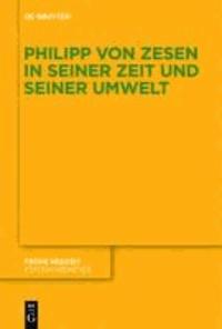 Philipp von Zesen in seiner Zeit und seiner Umwelt.