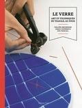 Philippa Beveridge et Ignasi Doménech - Le verre - Art et techniques du travail au four.