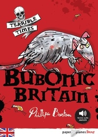 Mark Beech et Philippa Boston - Bubonic Britain - Ebook.